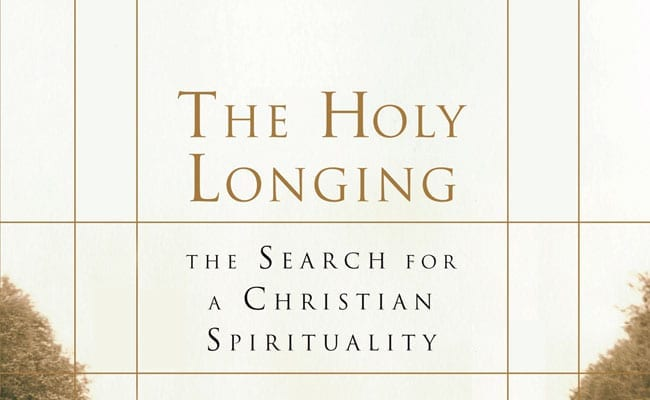 The Holy Longing – The Search for a Christian Spirituality