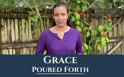 Grace Poured Fourth